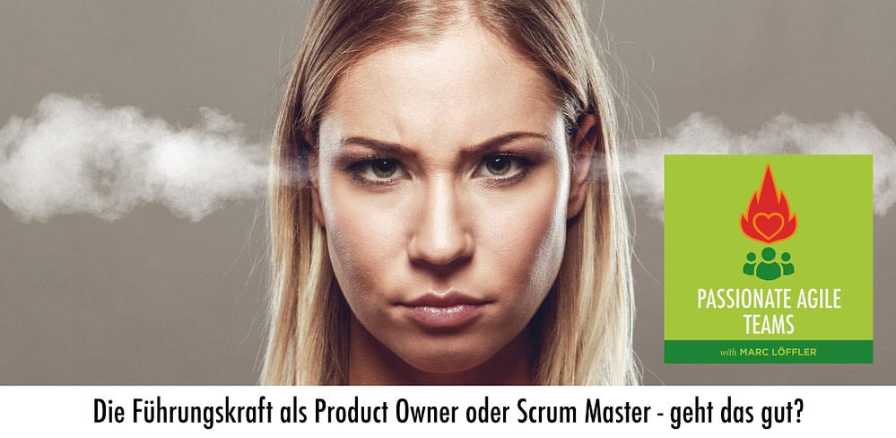 Gesicht einer Frau mit Podcast-Titel: Die Führungskraft als Product Owner oder Scrum Master – geht das gut?
