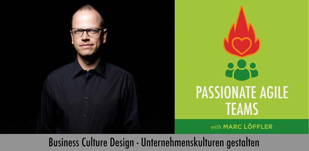 Foto von Scrum Master Marc Löffler und Podcast-Titel: Business Culture Design, Unternehmenskulturen gestalten