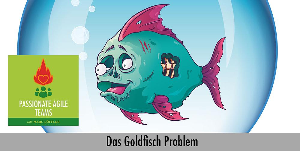 Grafik mit Fisch im Glas und Podcast-Titel: Das Goldfisch Problem
