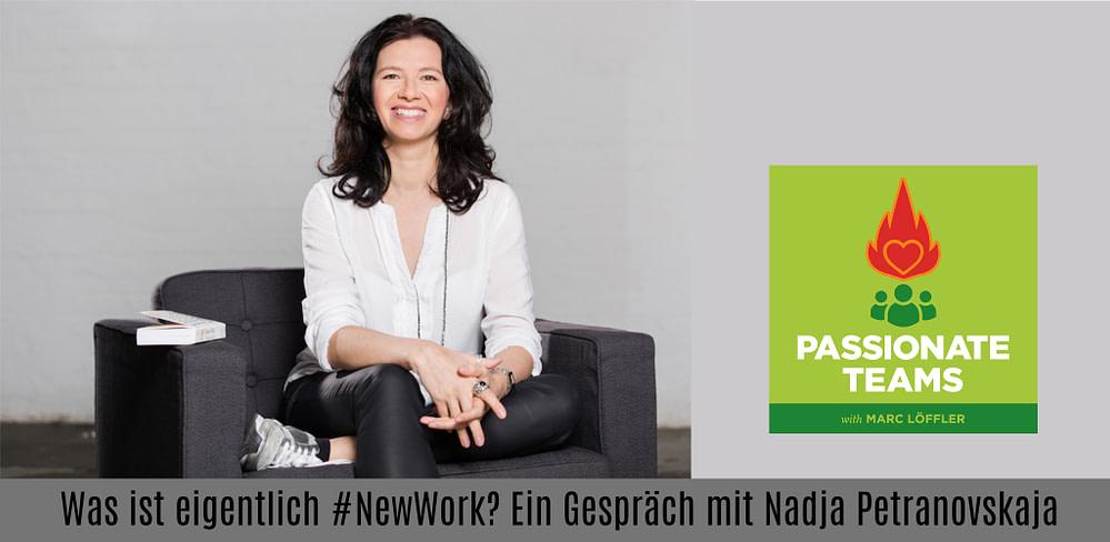Was versteht man eigentlich unter New Work? Interview mit Nadja Petranovskaja