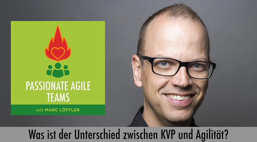 Foto von Marc Löffler und Podcast-Titel: Was ist der Unterschied zwischen KVP und Agilität