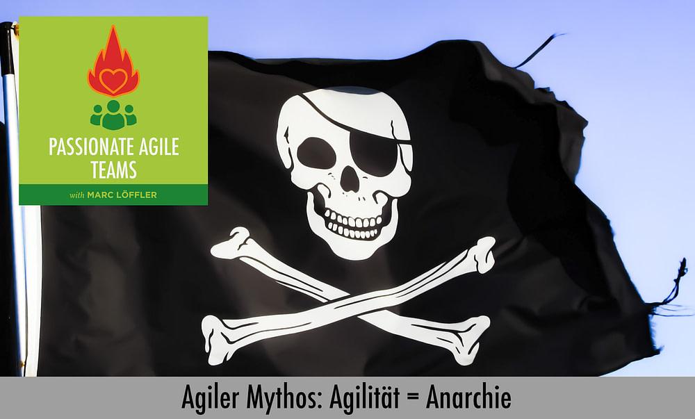 Piratenflagge und Podcast-Titel: Agiler Mythos, Agilität = Anarchie